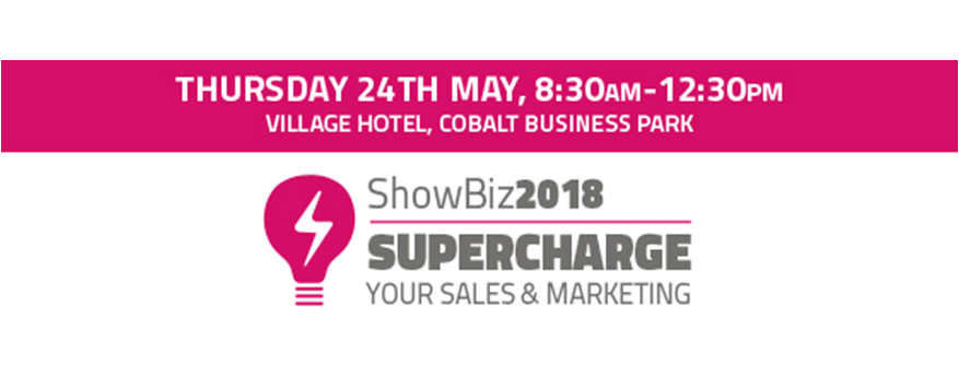 ShowBiz 2018 : Supercharge your Sales and Marketing